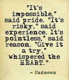 "Missing Quote  ""It's impossible"" said pride. ""It's risky"" said ex"