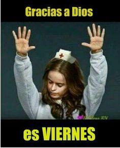 Cartelitos, Enfermera Frases, Enfermeria Enfermera, Té Parese, Chistes, Viernes, Feliz, Sarcasmo Puro, Imagenes Chistosas