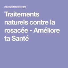 Traitements naturels contre la rosacée - Améliore ta Santé