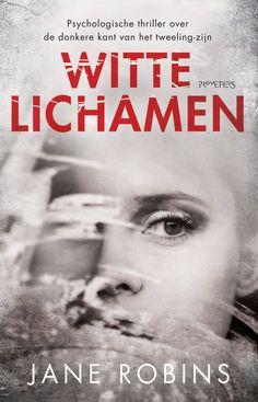 Witte lichamen recensie 4 ster thriller psychologische thriller Jane Robins
