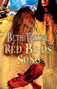 The Story Behind Award Winning Colonial Native American Romance Novel Red Bird's Song