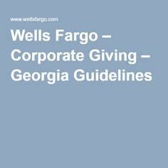 Wells Fargo – Corporate Giving – Georgia Guidelines