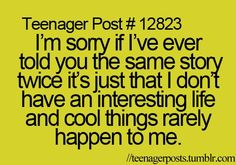 I\'m sorry, because this happens a lot!!!