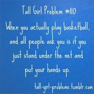 Tall girl problems #110