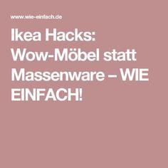 Ikea Hacks: Wow furniture instead of mass production – HOW EASY! Ikea Hacks, Martini, Sweet Home, New Homes, Easy, How To Make, Furniture, Mass Production, Lifehacks
