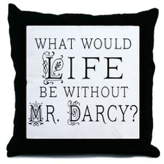 Mr Darcy Throw Pillow - I want!  Only novel i have read at least six times!