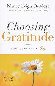 Choosing Gratitude: Your Journey to Joy  -     By: Nancy Leigh DeMoss