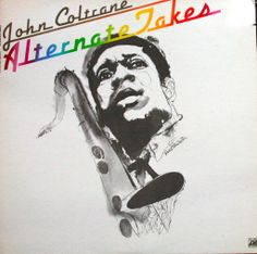 John Coltrane-Alternate Takes, Label: Atlantic AD-1668 (1974) Design: David Stone Martin.