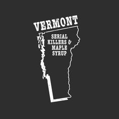 Vermont maple syrup shirt SYRUP & SERIAL KILLERS   by StateSloganTees $18