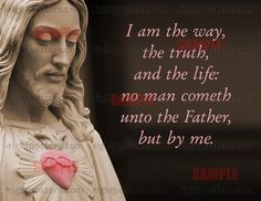jesus is the way the truth and the life | am the way, the truth, and the life: no man cometh unto the Father ...