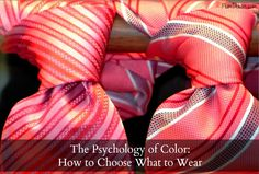 The Psychology of Color: How to Choose What to Wear by Vanessa Edwards #style #fashion >> Love stuff like this! :)