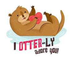 Otter Valentine by Alyssa Nassner Punny Puns, Puns Jokes, Memes, Funny Cards, Cute Cards, Otter Puns, Happy V Day, Animal Puns, Love Puns