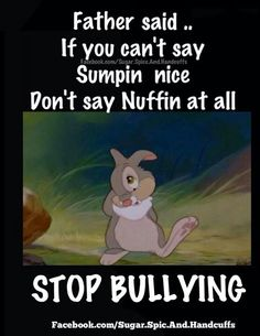 No bulling Bullying Quotes, Anti Bullying, Stop Bulling, Fathers Say, Kindness Matters, Stand Up, Book Quotes, True Stories, Positive Quotes