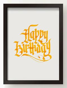 Calligraphy by Jennifer Chow - Happy Birthday Happy Birthday For Him, Happy Birthday Images, Happy Birthday Cards, Happy Birthday Calligraphy, Happy Birthday Typography, Typography Letters, Lettering, View Photos, Illustration Art