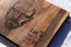 Breaking Bad custom engraved wood cutting board featuring Lets Cook.    Shown in Walnut.    See our other designs in our shop at