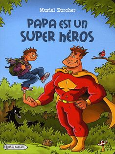 Papa est un super héros - MURIEL ZÜRCHER - NICOLAS JULO
