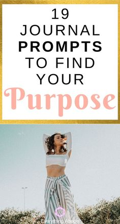 Journal prompts for personal growth, how to find your purpose in life tips!- Everything Abode