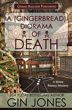 A (Gingerbread) Diorama of Death: Helen Binney Mysteries holiday short story by [Jones, Gin]