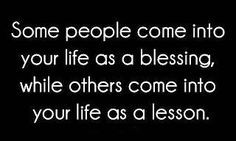 true words... unfortunately I know more lessons than blessings :D