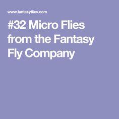 #32 Micro Flies from the Fantasy Fly Company