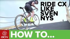 How To Ride Cyclocross Like Sven Nys | CX Skills With Sven
