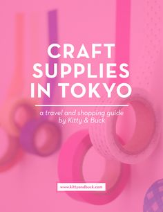 Craft Supplies in Tokyo! Trying to find your way around Tokyo's craft and art supply stores can be super challenging! Check out this guide on the best places to visit, with insider tips,addresses, and directions to make your next crafty visit to Tokyo hassle free and fun! | by Kitty & Buck