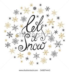 Let it snow! Handwritten lettering. Christmas greeting card with calligraphy. Christmas and New Year typographic background.