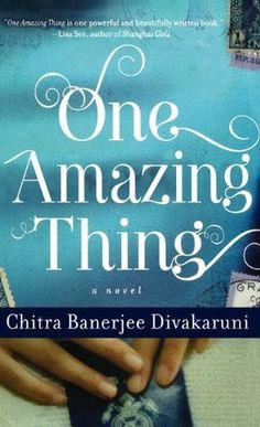 Book Review:  One Amazing Thing by Chitra Banerjee Divakaruni | Alexia's Books and Such