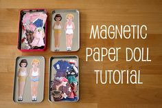 Magnetic Paper doll tutorial...SO cute! Would be great to throw in your purse & keep A occupied when waiting:)