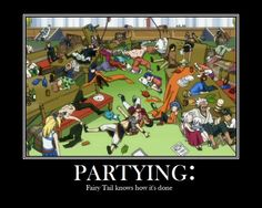 I would love to party with Fairy Tail ;)