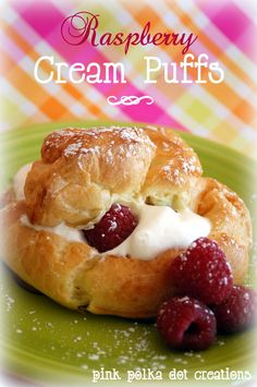 Raspberry Cream Puffs Recipe...Strawberries are my preference, either way, this recipe looks great!