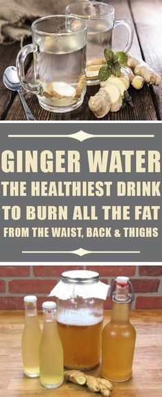 Ginger Water: The Healthiest Drink To Burn All The Fat From The Waist, Back And Thighs! Fat Burning Tips, Fat Burning Foods, Detox Drinks, Healthy Drinks, Healthy Foods, Healthy Eating, Healthy Dishes, Eating Clean, Healthy Mind