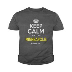 Minneapolis Shirt, keep calm and let Minneapolis handle it, Minneapolis Tshirt, Minneapolis Tshirts,Minneapolis T-Shirts,Minneapolis T Shirt,keep calm Minneapolis tee Shirt Hoodie Sweat Vneck #gift #ideas #Popular #Everything #Videos #Shop #Animals #pets #Architecture #Art #Cars #motorcycles #Celebrities #DIY #crafts #Design #Education #Entertainment #Food #drink #Gardening #Geek #Hair #beauty #Health #fitness #History #Holidays #events #Home decor #Humor #Illustrations #posters #Kids…