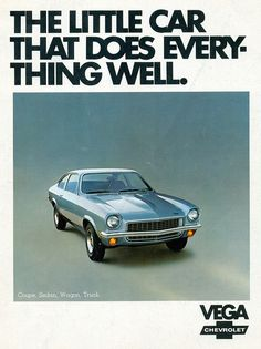 1973 Chevrolet Vega hatchback with four in the floor was my ride after high school.  Gray with red vinyl bucket seats & am radio --stylin' :)