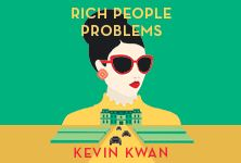 """Rich People Problems,"" the new novel from Kevin Kwan, hits bookstores May 23rd, 2017"