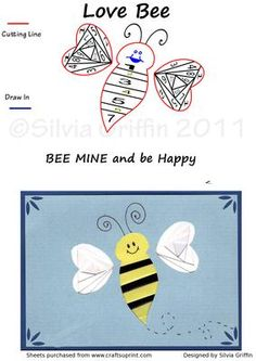 """Love Bee on Craftsuprint designed by Silvia Griffin - Bee MINE or Just """"buzzing over to say Hi.... are just a few way's you may want to use this pattern. Have fun with it and thanks for looking at my sheet. - Now available for download!"""
