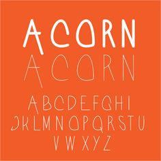 acorn.  a simple sans-serif hand drawn typeface. just good, clean,and fresh design allowing ideas to form without any fuss (free)
