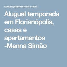Aluguel temporada em Florianópolis, casas e apartamentos -Menna Simão