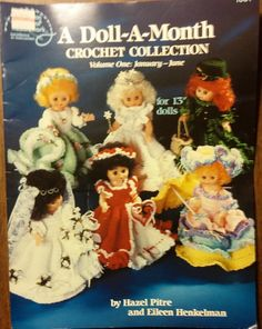 Patterns Include - January ~ Sybil Snow February ~ Vicki Valentine March ~ Wee Colleen April ~ Little Rita Rainbow May ~ Belle Fleur June ~ Blushing Bernadette