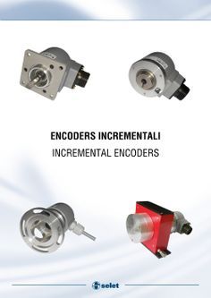 Encoder incrementali incremental encoders http://www.selet.it/eng/s_categ.asp?id=6&pag=1