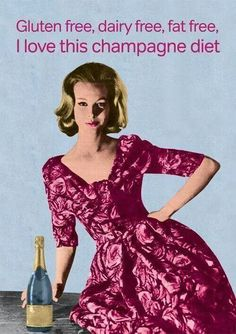 Love this champagne diet!