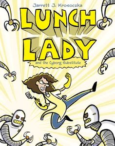 Lunch Lady and the Cyborg Substitute: Lunch Lady #1 by Ja... https://www.amazon.com/dp/0375946837/ref=cm_sw_r_pi_dp_L.gBxb9BY92E2