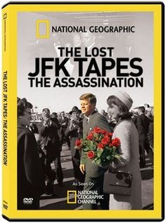 """National Geographic: The Lost JFK Tapes - The Assassination"""