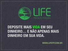 Deposite mais VIDA em seu dinheiro… E não apenas mais dinheiro em sua vida. #lifefp #vida #finanças #dinheiro #planejamento