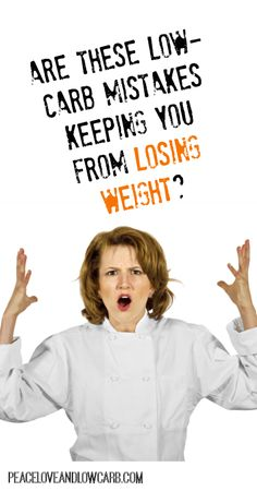 Are These Low Carb Mistakes Keeping You From Losing Weight? | Peace Love and Low Carb