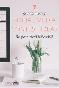 7 SUPER-SIMPLE SOCIAL MEDIA CONTEST IDEAS TO GAIN MORE FOLLOWERS