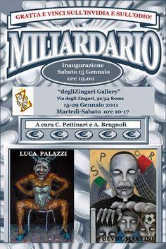 Gratta e vinci sull'invidia e sull'odio. Bipersonale con Luca Palazzi, dal 15 al 29 Gennaio 2011, Degli zingari Gallery ROMA
