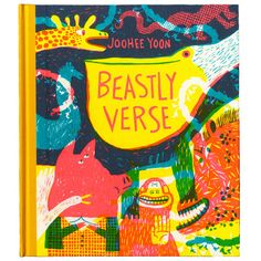 """Beastly Verse JooHee Yoon """"Stories are a meal. But poetry is a glass of water, perhaps even a single drop that will save your life."""" Beloved animal poems, from Lewis Carroll to William Blake, in stunning illustrations: Best Art Books, 100 Best Books, Book Cover Design, Book Design, Zine, Joohee Yoon, Butterfly Metamorphosis, Animal Poems, Lion Book"""