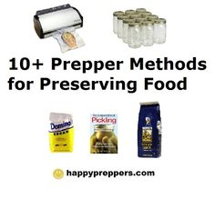 FOOD PRESERVATION: List of the 10 Prepper Methods for Preserving Food:  http://www.happypreppers.com/preserving.html