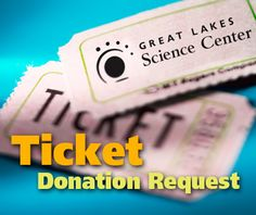 Great Lakes Science Center: Ticket Donation Request | Great Lakes Science Center